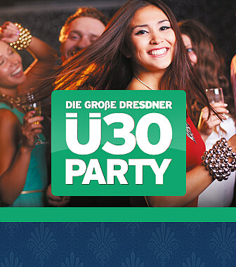 DIE GROSSE DRESDNER Ü30 PARTY